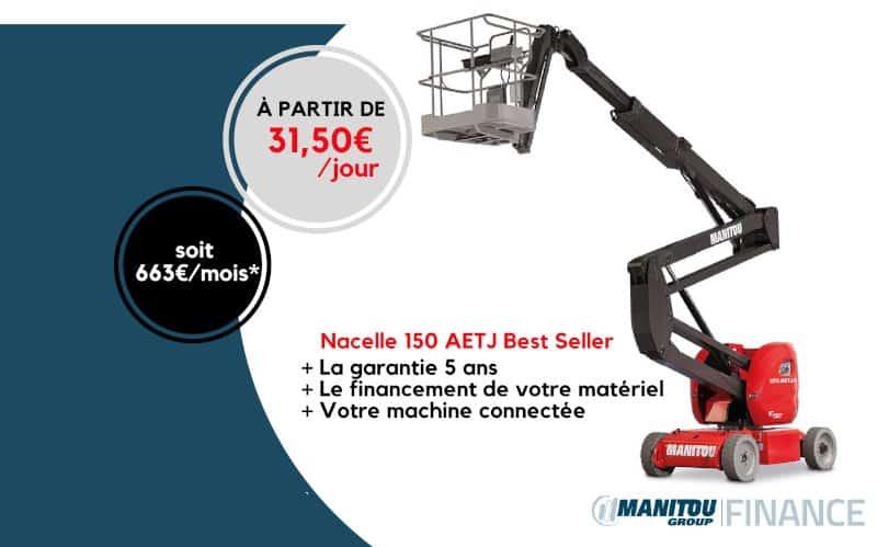nacelle 150 AETJ Best Seller + garantie 5 ans + financement + machine connectée